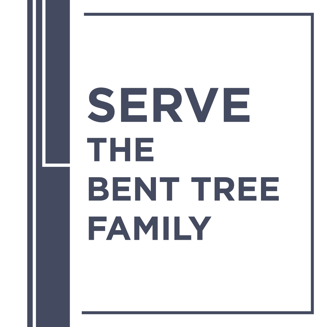 Serve the Bent Tree Family